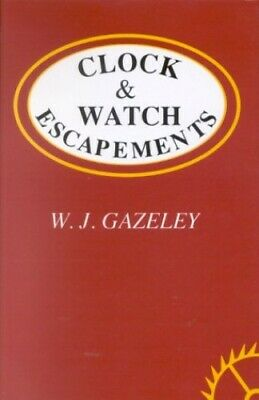 Clock and Watch Escapements by Gazeley, W. J. Hardback Book The Cheap Fast Free