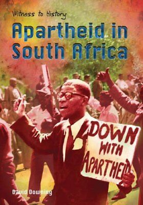 Apartheid in South Africa (Witness to History) by David Downing Hardback Book