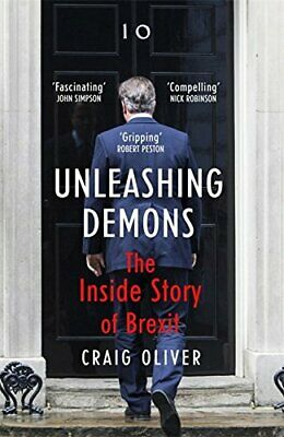 Unleashing Demons: The Inside Story of Brexit by Oliver, Craig Book The Cheap