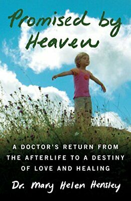 Promised by Heaven: A Doctor's Return from the Afterli... by Hensley, Mary Helen
