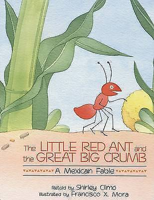 The Little Red Ant and the Great Big Crumb by Francisco Mora (Paperback /