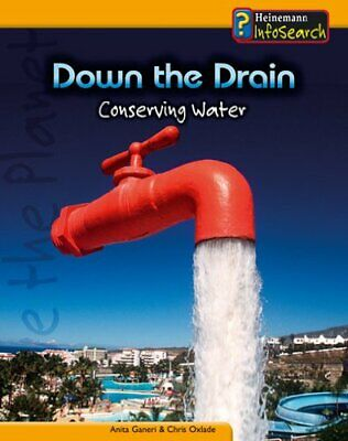 Down the Drain: Conserving Water : Conserving Wate... by Oxlade, Chris Paperback