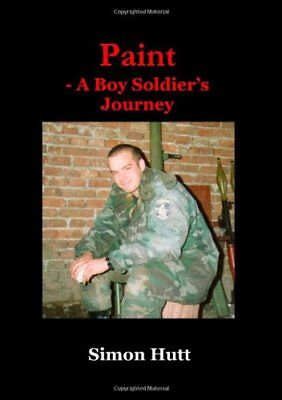 Paint - A Boy Soldier's Journey by Hutt, Simon Paperback Book The Cheap Fast