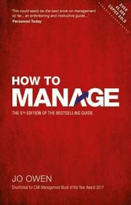 How to Manage The definitive guide to effective management 9781292232607