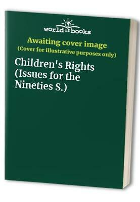 Children's Rights (Issues for the Nineties) Paperback Book The Cheap Fast Free