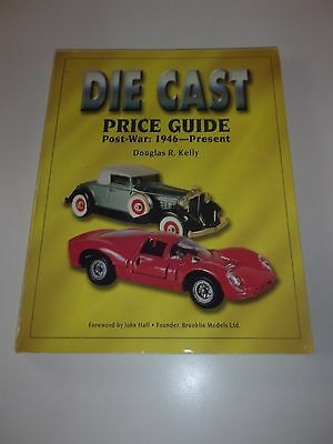 DIE CAST Price Guide Post War 1948 to Present by Douglas R. Kelly 1997 Paperback