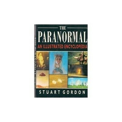 The Paranormal: An Illustrated Encyclopedia by Gordon, Stuart Hardback Book The