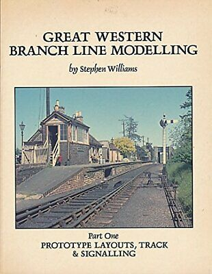 Great Western Branch Line Modelling: Prototype... by Williams, Stephen Paperback
