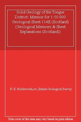 Solid Geology of the Tongue District: Memoir for 1:50 000 Geological Sheet 114E