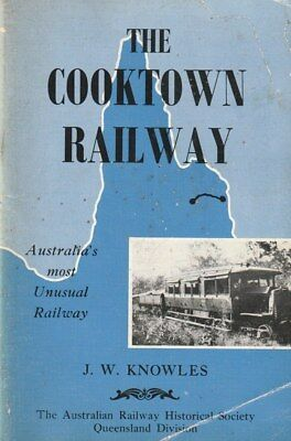 Cooktown Railway History 1885-1961 Palmer Goldfield BOOK Great historical photos