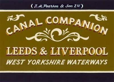 Pearson's Canal Companion: Leeds & Liverpool West Yorkshire Wat... 9780992849214