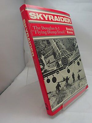 "Skyraider: Douglas A-1"" Flying Dump Trucks by Rausa, Rosario Hardback Book The"