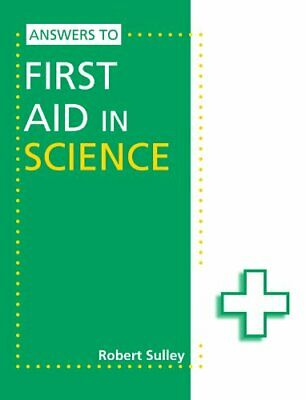 Answers to First Aid in Science by Sulley, Robert Book The Cheap Fast Free Post