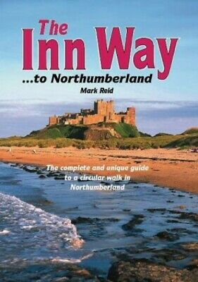 The Inn Way...to Northumberland: The Complete and Uni... by Reid, Mark Paperback