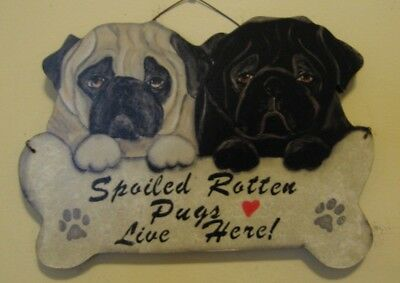 """SPOILED ROTTEN PUGS LIVE HERE SIGN BLACK & FAWN PUGS - 10.5"""" x 7"""" - WOOD - NEW!"""