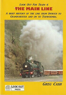 Look Out for Train 6 The Main Line Ipswich-Grandchester-Toowoomba Scarce BOOK