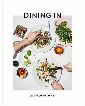 Dining in by Alison Roman, Hardcover