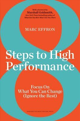8 Steps to High Performance Focus on What You Can Change (Ignor... 9781633693975