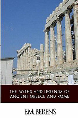 The Myths and Legends of Ancient Greece and Rome by Berens, E.M. Book The Fast