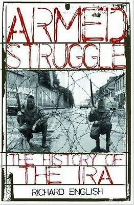 Armed Struggle: The History of the IRA by English, Richard
