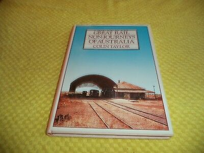 GREAT RAIL NON-JOURNEYS OF AUSTRALIA by COLIN TAYLOR