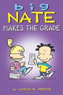 Big Nate: Makes the Grade (Big Nate Comic Compilations) By Lincoln Peirce