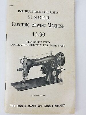 Vintage Singer Electric Sewing Machine Instructions for Using 15-90 Booklet Used
