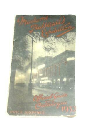 Madame Tussaud's Exhibition: Official Guide (Anon - 1932) (ID:32944)