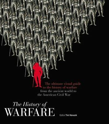 The History of Warfare: The ultimate visual guide to the history of warfare from