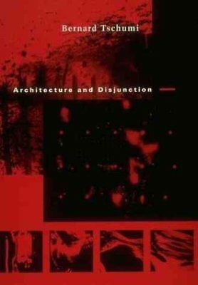 Architecture and Disjunction by Bernard Tschumi 9780262700603 (Paperback, 1996)