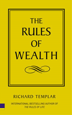 The Rules of Wealth: A Personal Code for Prosperity, Richard Templar, Used; Good