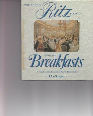The London Ritz Book of English Breakfast, Helen Simpson, Used; Good Book