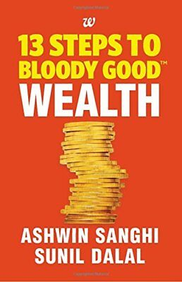 13 Steps to Bloody Good Wealth by Sanghi, Ashwin Book The Cheap Fast Free Post