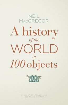 A History of the World in 100 Objects by MacGregor, Dr Neil Book The Cheap Fast