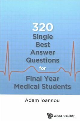 320 Single Best Answer Questions For Final Year Medical Students by Adam...