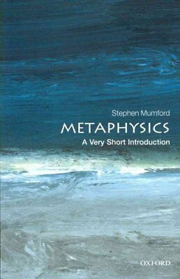 Metaphysics: A Very Short Introduction by Stephen Mumford 9780199657124