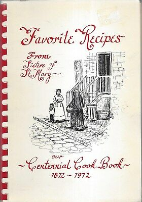 Blue Island Il 1972 Sisters Of Saint Mary's Catholic Nuns * Centennial Cook Book