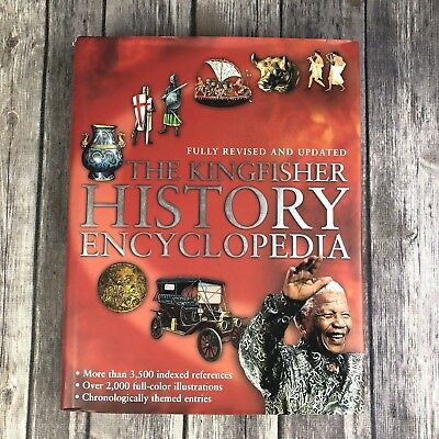 The Kingfisher History Encyclopedia Fully Revised & Updated (2004, Hardcover)