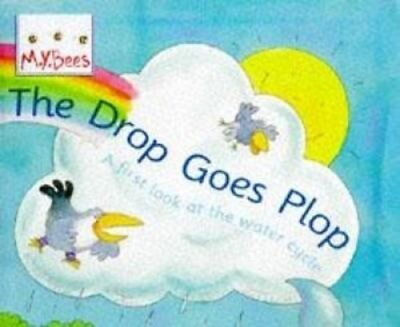 The Drop Goes Plop: A First Look at the Water Cycle by Sam Godwin (Paperback,...