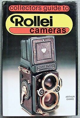 COLLECTORS GUIDE TO ROLLEI CAMERAS by ARTHUR EVANS