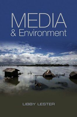 Media and Environment Conflict, Politics and the News 9780745644028