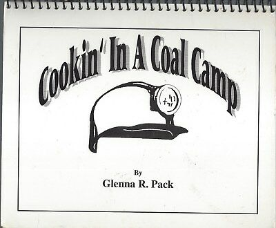 CHARLESTON WV 1995 COOKIN IN A COAL CAMP COOK BOOK by GLENNA R PACK *with PHOTOS
