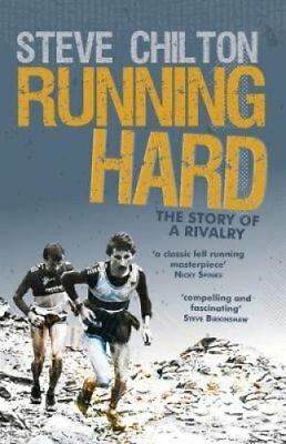 Running Hard The Story of a Rivalry by Steve Chilton 9781910985946