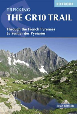 The GR10 Trail Through the French Pyrenees: Le Sentier des Pyre... 9781852847739