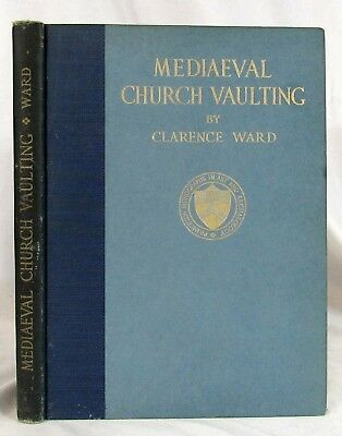 Antique 1915 MEDIAEVAL CHURCH VAULTING Medieval Architecture CLARENCE WARD Rare