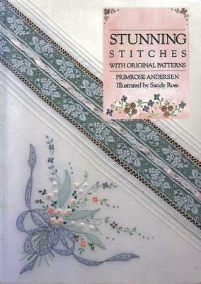 STUNNING STITCHES with original patterns, Primrose Andersen, Sandy Ross. Hardc.