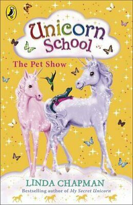 Unicorn School: The Pet Show by Chapman, Linda Paperback Book The Cheap Fast