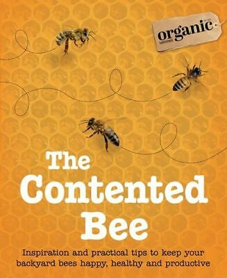 NEW The Contented Bee By Organic Gardener Magazine Paperback Free Shipping