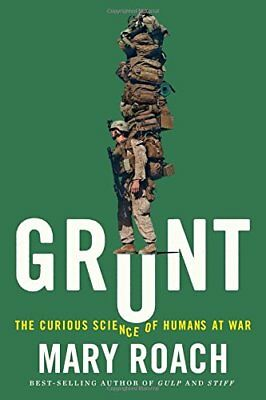 Grunt: The Curious Science of Humans at War by Roach, Mary Book The Cheap Fast