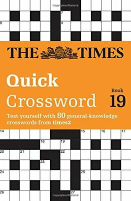The Times Quick Crossword Book 19: 80 General Knowled... by The Times Mind Games